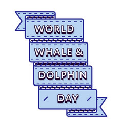 World whale dolphin day greeting emblem vector