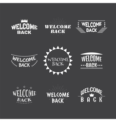 Welcome back set of 9 labels stickers emblems or vector