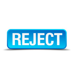 reject blue 3d realistic square isolated button vector image vector image