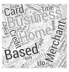 A home based business merchant account awaits you vector