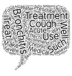 bronchitis treatment text background wordcloud vector image vector image