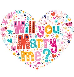 Will you Marry me heart shaped typography vector image vector image