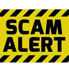 Scam alert sign yellow vector