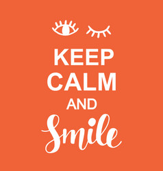 keep calm and smile positive typography poster vector image