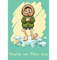 Youre on thin ice idiom vector