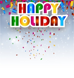 Happy holiday background for you design vector