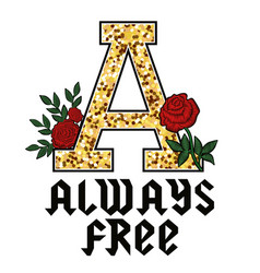 Always free fashion glitter type for modern print vector