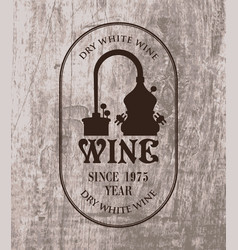Label for wine with a production of wine vector