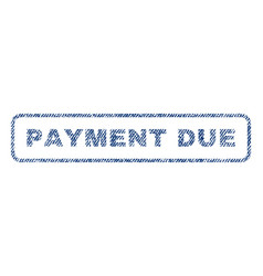 Payment due textile stamp vector