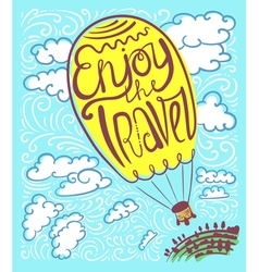 Enjoy travel callygraphic text in air balloon vector