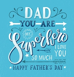 Dad you are my Superhero I love you for postcard vector image vector image