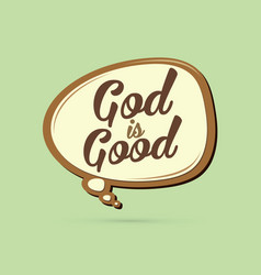 God is good text in balloons vector