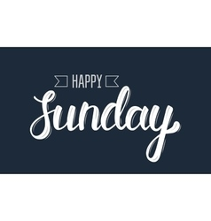Happy sunday trendy hand lettering quote fashion vector