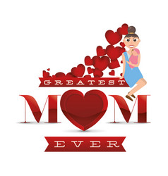 Greatest mom ever card vector