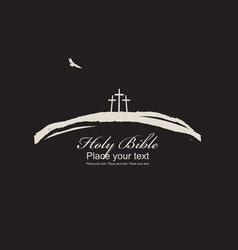 three crosses bird and inscription holy bible vector image vector image