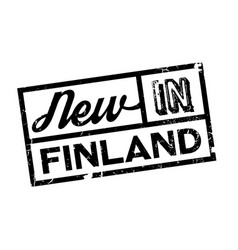 new in finland rubber stamp vector image