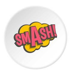 smash comic text sound effect icon circle vector image