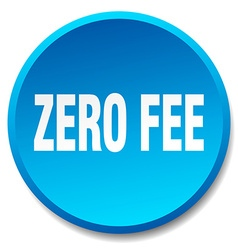 Zero fee blue round flat isolated push button vector