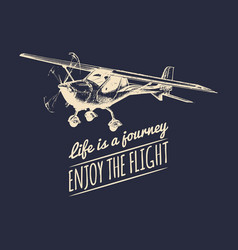 life is a journey enjoy the flight motivational vector image vector image