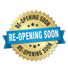 Re-opening soon round isolated gold badge vector