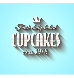 Typography poster fresh dalily baked cupcakes vector