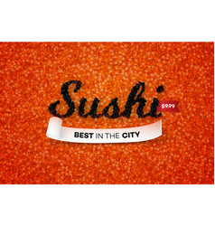 Best sushi in the city promotional text vector