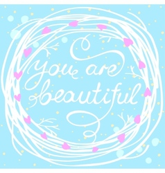 you are beautiful vector image vector image