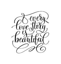 every love story is beautiful handwritten vector image vector image