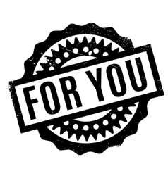 For you rubber stamp vector