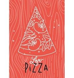 Poster love pizza slice coral vector image