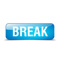 Break blue square 3d realistic isolated web button vector