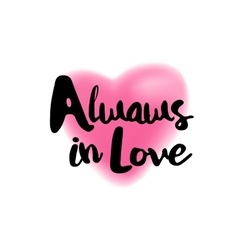 Always in love lettering on blurry heart vector