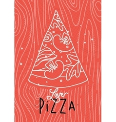 Poster love pizza slice coral vector