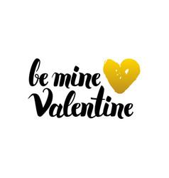 Be mine valentine handwritten lettering vector