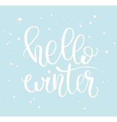 Hello winter phrase and snow vector