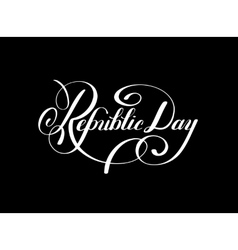 Republic day handwritten ink lettering inscription vector