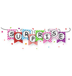 Surprise sign with bunting flags vector