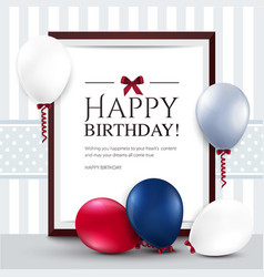 Birthday card with balloons and frame vector
