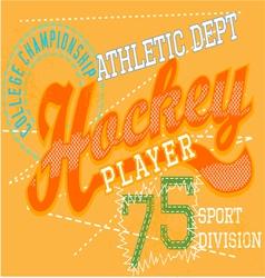 Hockey typography t-shirt graphics vector image