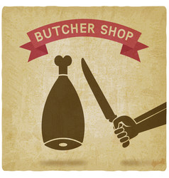 Butcher cuts meat old background vector