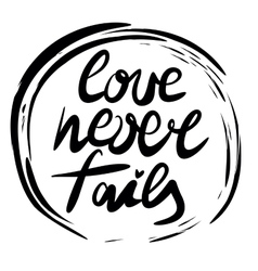 Hand lettering Love never fails performed in the vector image