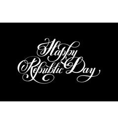 Happy republic day handwritten ink lettering vector