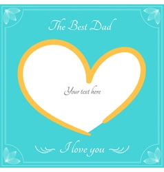 The best dad card for happy fathers day vector image