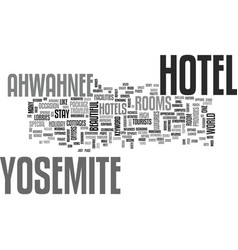 Ahwahnee hotel yosemite text word cloud concept vector