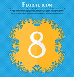 Number eight icon sign floral flat design on a vector