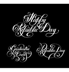 Happy Republic Day handwritten ink lettering set vector image vector image