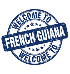 Welcome to french guiana blue round vintage stamp vector