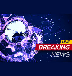 Breaking news banner on glowing plexus structure vector