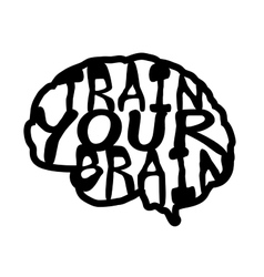 Train your brain quote Hand drawn graphic vector image