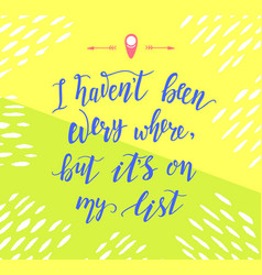 travel inspiration quote on the color background vector image vector image